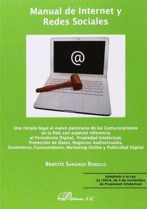 MANUAL DE INTERNET Y REDES SOCIALES. UNA MIRADA LEGAL AL NUEVO PANORAMA DE LAS COMUNICACIONES EN LA