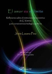 EL AMOR ES EL LMITE REFLEXIONES SOBRE EL CRISTIANISMO HERMENÉUTICO DE G. VATTIMO Y SUS CONSECUENCIA