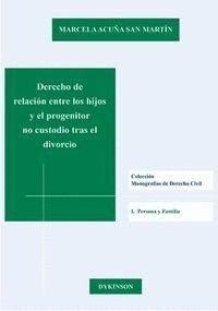 DERECHO DE RELACIÓN ENTRE LOS HIJOS Y EL PROGENITOR NO CUSTODIO TRAS EL DIVORCIO