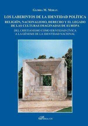 LOS LABERINTOS DE LA IDENTIDAD POLTICA. RELIGIÓN, NACIONALISMO, DERECHO Y EL LEGADO DE LAS CULTURAS