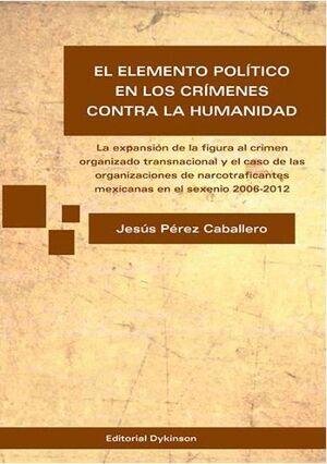 EL ELEMENTO POLTICO EN LOS CRMENES CONTRA LA HUMANIDAD LA EXPANSIÓN DE LA FIGURA AL CRIMEN ORGANIZ