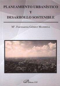 PLANTEAMIENTO URBANÍSTICO Y DESARROLLO SOSTENIBLE