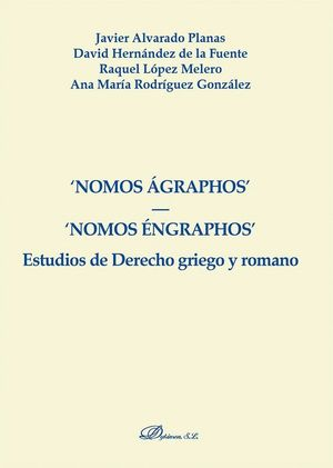 NOMOS ÁGRAPHOS. NOMOS ÉNGRAPHOS. ESTUDIOS DE DERECHO GRIEGO Y ROMANO