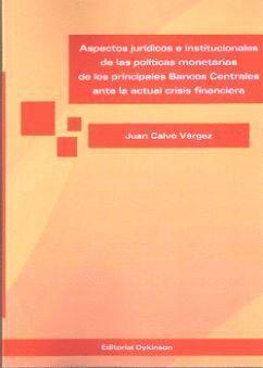 ASPECTOS JURDICOS E INSTITUCIONALES DE LAS POLTICAS MONETARIAS DE LOS PRINCIPALES BANCOS CENTRALES