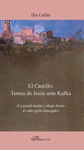 EL CASTILLO: TERESA DE JESÚS ANTE KAFKA