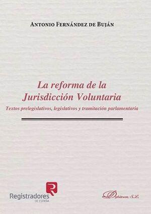 LA REFORMA DE LA JURISDICCIÓN VOLUNTARIA TEXTOS PRELEGISLATIVOS, LEGISLATIVOS Y TRAMITACIÓN PARLAMEN