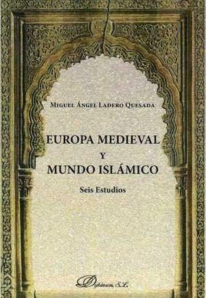 EUROPA MEDIEVAL Y MUNDO ISLÁMICO