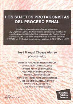 LOS SUJETOS PROTAGONISTAS DEL PROCESO PENAL CONFORME A LAS RECIENTES REFORMAS LEGISLATIVAS: LEY ORGÁ
