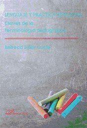 LENGUAJE Y PRÁCTICA EDUCATIVA: CLAVES DE LA TERMINOLOGÍA PEDAGÓGICA
