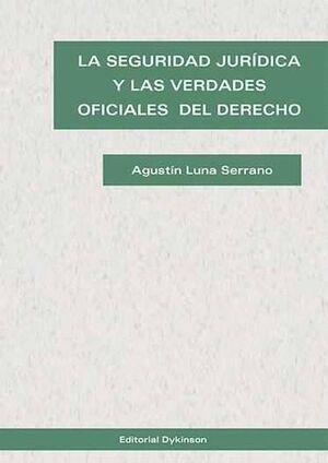 LA SEGURIDAD JURÍDICA Y LAS VERDADES OFICIALES DEL DERECHO