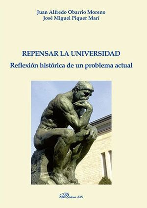 REPENSAR LA UNIVERSIDAD REFLEXIÓN HISTÓRICA DE UN PROBLEMA ACTUAL