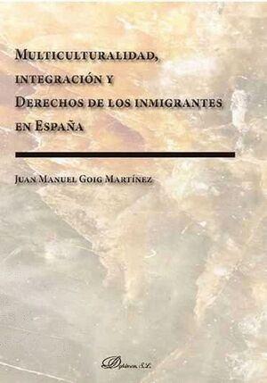 MULTICULTURALIDAD, INTEGRACIÓN Y DERECHOS DE LOS INMIGRANTES EN ESPAÑA