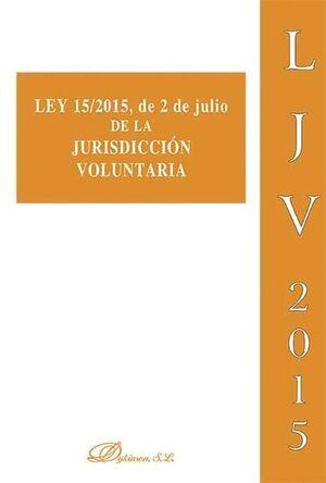 LEY 15/2015, DE 2 DE JULIO DE LA JURISDICCIÓN VOLUNTARIA