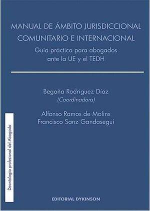 MANUAL DE ÁMBITO JURISDICCIONAL COMUNITARIO E INTERNACIONAL. GUA PRÁCTICA PARA ABOGADOS ANTE LA UE
