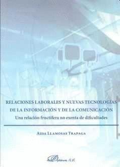 RELACIONES LABORALES Y NUEVAS TECNOLOGAS DE LA INFORMACIÓN Y DE LA COMUNICACIÓN UNA RELACIÓN FRUCT