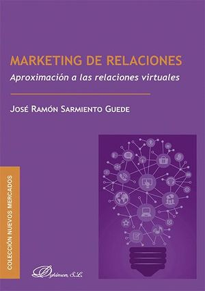 MARKETING DE RELACIONES APROXIMACIÓN A LAS RELACIONES VIRTUALES