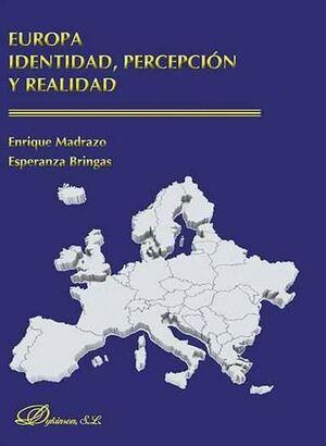 EUROPA. IDENTIDAD, PERCEPCIÓN Y REALIDAD