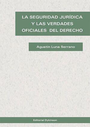 LA SEGURIDAD JURDICA Y LAS VERDADES OFICIALES DEL DERECHO