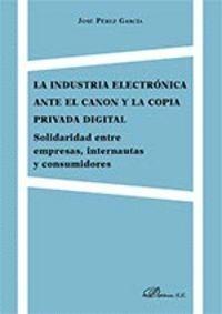 LA INDUSTRIA ELECTRÓNICA ANTE EL CANON Y LA COPIA PRIVADA DIGITAL SOLIDARIDAD ENTRE EMPRESAS, INTERN