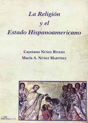 LA RELIGIÓN Y EL ESTADO HISPANOAMERICANO