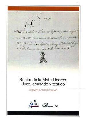 BENITO DE LA MATA LINARES. JUEZ, ACUSADO Y TESTIGO