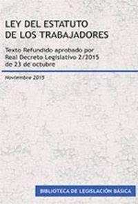 LEY DEL ESTATUTO DE LOS TRABAJADORES TEXTO REFUNDIDO APROBADO POR REAL DECRETO LEGISLATIVO 2/2015, D