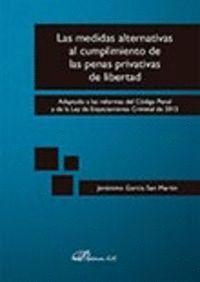 LAS MEDIDAS ALTERNATIVAS AL CUMPLIMIENTO DE LAS PENAS PRIVATIVAS DE LIBERTAD ADAPTADO A LAS REFORMAS