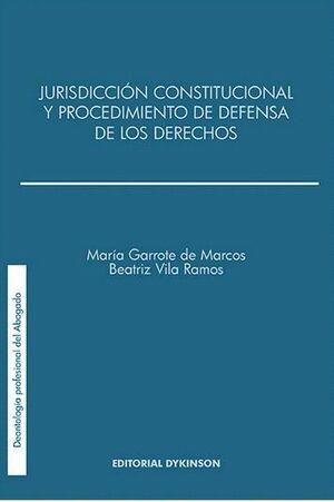 JURISDICCIÓN CONSTITUCIONAL Y EL PROCEDIMIENTO DE DEFENSA DE LOS DERECHOS