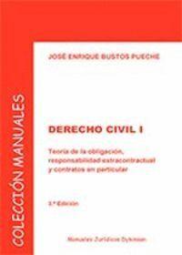 DERECHO CIVIL I. TEORÍA DE LA OBLIGACIÓN, RESPONSABILIDAD EXTRACONTRACTUAL Y CONTRATOS EN PARTICULAR