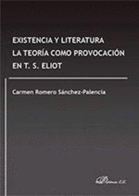 EXISTENCIA Y LITERATURA. LA TEORÍA COMO PROVOCACIÓN EN T. S. ELIOT