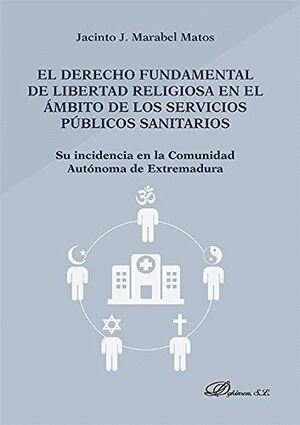 EL DERECHO FUNDAMENTAL DE LIBERTAD RELIGIOSA EN EL ÁMBITO DE LOS SERVICIOS PÚBLICOS SANITARIOS