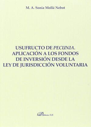 USUFRUCTO DE PECUNIA. APLICACIÓN A LOS FONDOS DE INVERSIÓN DESDE LA LEY DE JURISDICCIÓN VOLUNTARIA