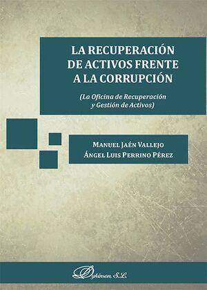 LA RECUPERACIÓN DE ACTIVOS FRENTE A LA CORRUPCIÓN LA OFICINA DE RECUPERACIÓN Y GESTIÓN DE ACTIVOS