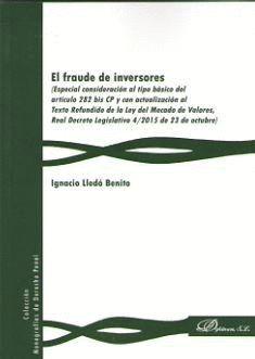EL FRAUDE DE INVERSORES ESPECIAL CONSIDERACIÓN AL TIPO BÁSICO DEL ARTÍCULO 282 BIS CP Y CON ACTUALIZ