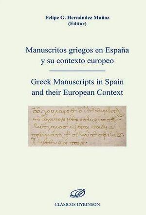 MANUSCRITOS GRIEGOS EN ESPAÑA Y SU CONTEXTO EUROPEO GREEK MANUSCRIPTS IN SPAIN AND THEIR EUROPEAN CO