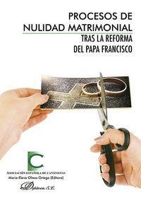 PROCESOS DE NULIDAD MATRIMONIAL TRAS LA REFORMA DEL PAPA FRANCISCO