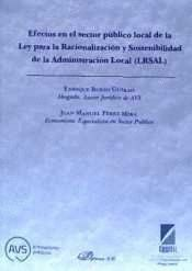 EFECTOS EN EL SECTOR PÚBLICO LOCAL DE LA LEY PARA LA RACIONALIZACIÓN Y SOSTENIBILIDAD DE LA ADMINIST
