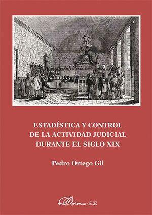 ESTADSTICA Y CONTROL DE LA ACTIVIDAD JUDICIAL DURANTE EL SIGLO XIX