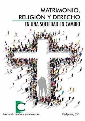 MATRIMONIO, RELIGIÓN Y DERECHO EN UNA SOCIEDAD EN CAMBIO ACTAS DE LAS XXXV JORNADAS DE ACTUALIDAD CA