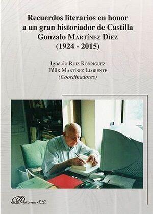 RECUERDOS LITERARIOS EN HONOR A UN GRAN HISTORIADOR DE CASTILLA GONZALO MARTÍNEZ DÍEZ (1924 - 2015)
