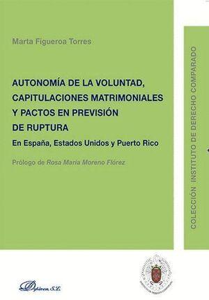 AUTONOMA DE LA VOLUNTAD, CAPITULACIONES MATRIMONIALES Y PACTOS EN PREVISIÓN DE RUPTURA EN ESPAÑA, E