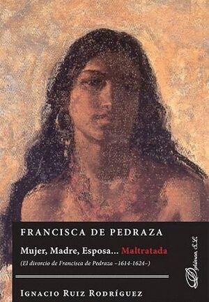 FRANCISCA DE PEDRAZA MUJER, MADRE, ESPOSA... MALTRATADA. EL DIVORCIO DE FRANCISCA DE PEDRAZA 1614-16
