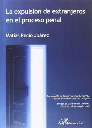 LA EXPULSIÓN DE EXTRANJEROS EN EL PROCESO PENAL