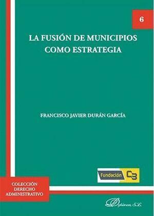LA FUSIÓN DE MUNICIPIOS COMO ESTRATEGIA