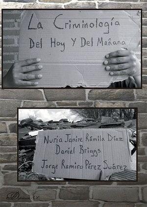 LA CRIMINOLOGÍA DEL HOY Y DEL MAÑANA