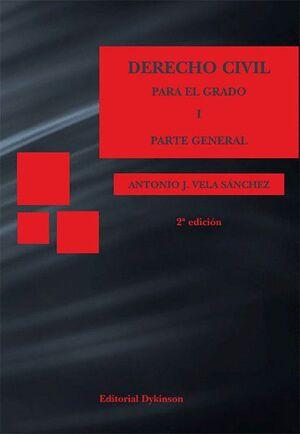 DERECHO CIVIL PARA EL GRADO I. PARTE GENERAL