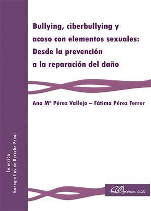 BULLYING, CIBERBULLYING Y ACOSO CON ELEMENTOS SEXUALES: DESDE LA PREVENCIÓN A LA REPARACIÓN DEL DAÑO