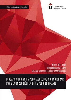 DISCAPACIDAD VS EMPLEO: ASPECTOS A CONSIDERAR PARA LA INCLUSIÓN EN EL EMPLEO ORDINARIO