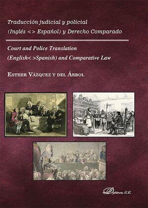 TRADUCCIÓN JUDICIAL Y POLICIAL. INGLÉS-ESPAÑOL Y DERECHO COMPARADO COURT AND POLICE TRANSLATION. ENG