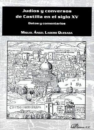 JUDÍOS Y CONVERSOS DE CASTILLA EN EL SIGLO XV